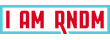 I AM RNDM
